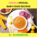 KERALA BABY FOOD RECIPES 6 MONTHS TO 1 YEAR